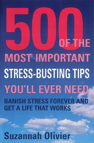 9781903226483: 500 of the Most Important Stress-Busting Tips You'LL Ever Need