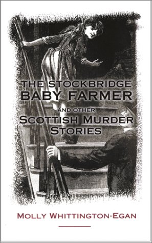The Stockbridge Baby-Farmer and Other Scottish Murder Stories (1903238056) by Whittington-Egan, Molly