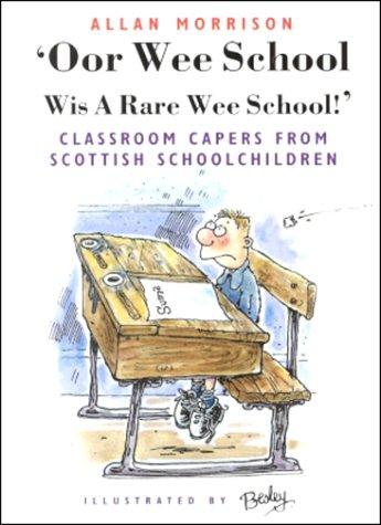 Oor Wee School: Wis a Rare Wee School!: Allan Morrison