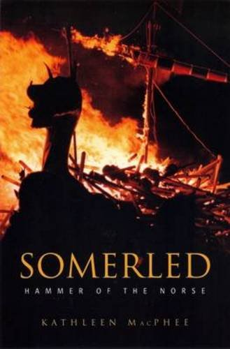 Somerled: Hammer of the Norse: Kathleen M. Macphee