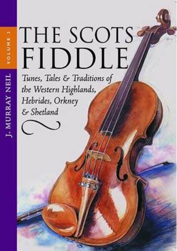 9781903238684: Scots Fiddle: Tunes, Tales and Traditions of the Western Highlands, Hebrides, Orkney and Shetland v. 3
