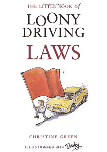 The Little Book of Loony Driving Laws: Christine Green