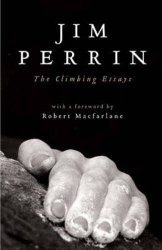 The Climbing Essays (Paperback): Jim Perrin