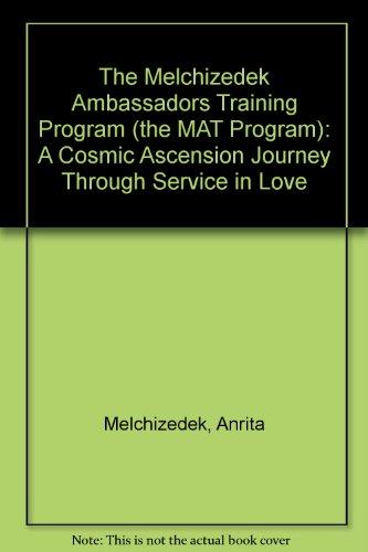 The Melchizedek Ambassadors Training Program (the MAT: Anrita Melchizedek
