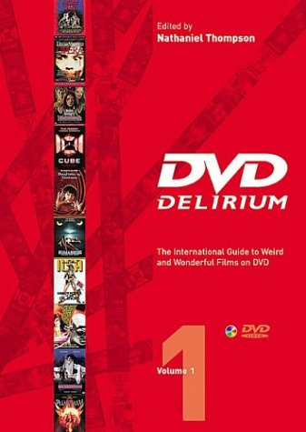 DVD Delirium, Vol 1. The international Guide to Weird and Wonderful Films on DVD