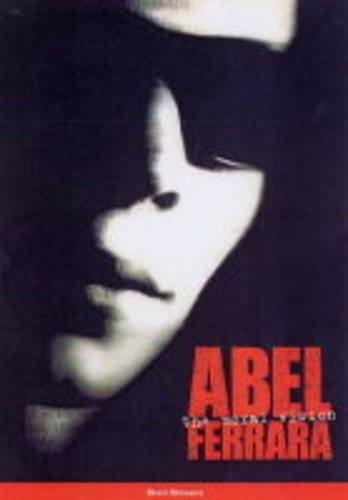 9781903254134: Abel Ferrara: The Moral Vision