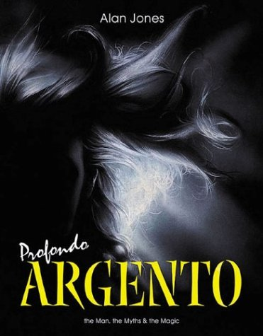 9781903254240: Profondo Argento: The Man, the Myths & the Magic