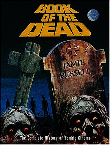 9781903254332: Book Of The Dead: The Complete History Of Zombie Cinema