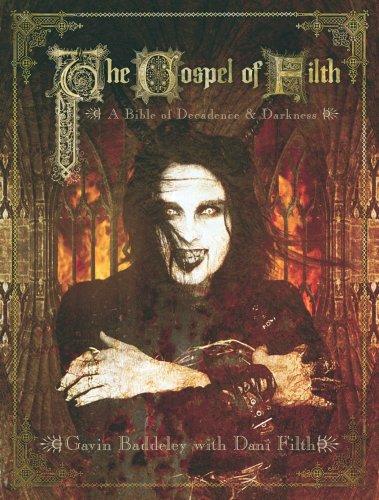 The Gospel of Filth: A Bible of Decadence & Darkness (Paperback): Gavin Baddeley