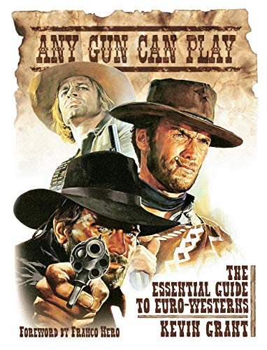 9781903254608: Any Gun Can Play: The Essential Guide to Euro-Westerns