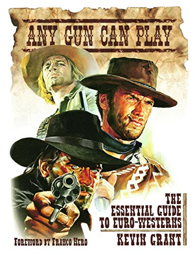 9781903254615: Any Gun Can Play: The Essential Guide to Euro-Westerns