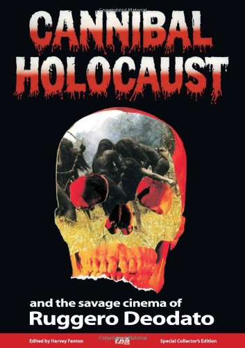 9781903254653: Cannibal Holocaust: And the Savage Cinema of Ruggero Deodato