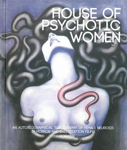 9781903254684: House Of Psychotic Women (paperback): An Autobiographical Topography of Female Neurosis in Horror and Exploitation Films