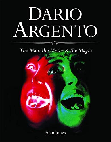 9781903254707: Dario Argento: The Man, the Myths & the Magic