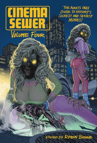 9781903254745: Cinema Sewer Volume 4: The Adults Only Guide to History's Sickest and Sexiest Movies!