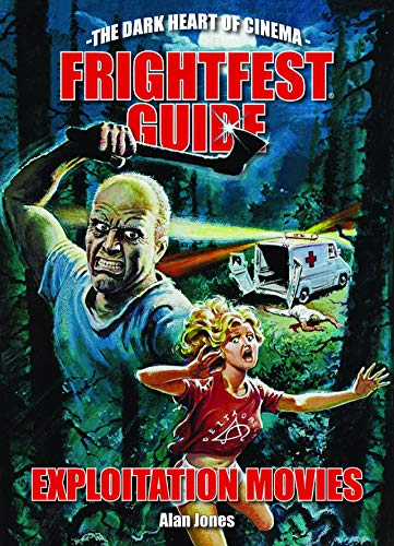 9781903254875: The Frightfest Guide to Exploitation Movies (The Dark Heart of Cinema)