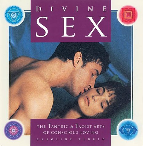 9781903258026: Divine Sex: The Tantric and Taoist Arts of Concious Loving