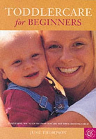 9781903258361: Toddlercare for Beginners: Everything You Need to Know to Care for Your Growing Child (Carroll & Brown Parenting Books)