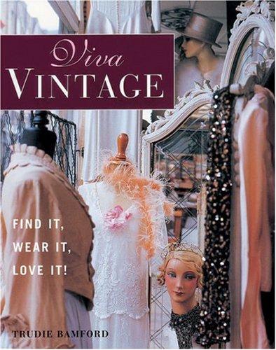 9781903258736: Viva Vintage: Find It, Wear It, Love It!
