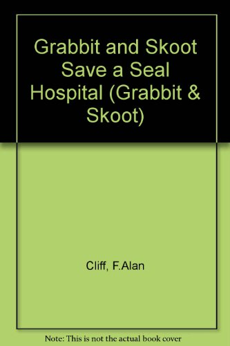 9781903264126: Grabbit and Skoot Save a Seal Hospital (Grabbit & Skoot)