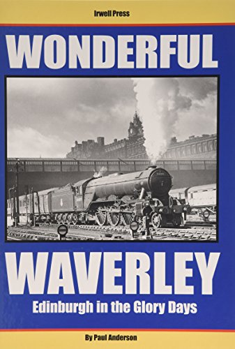 9781903266342: Wonderful Waverley: Edinburgh in the Glory Days