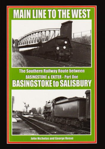 Main Line to the West - the Southern Railway Route Between Basingstoke & Exeter - Part One - ...