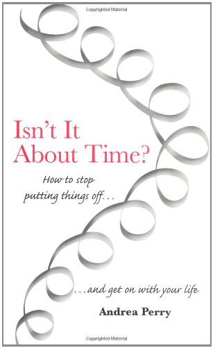 9781903269039: Isn't it About Time?: How to Overcome Procrastination and Get on with Your Life