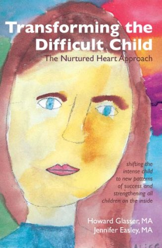 9781903269107: Transforming the Difficult Child: the Nurtured Heart Approach