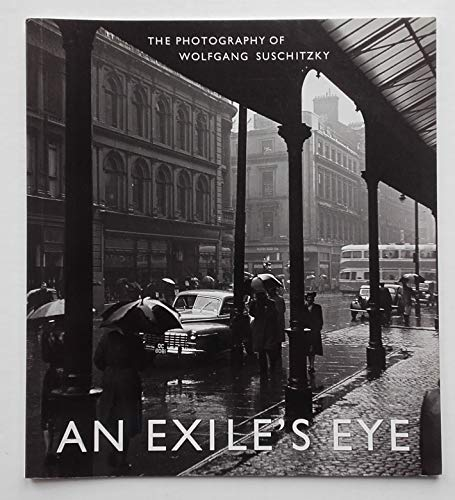 9781903278277: An exile's eye: The photography of Wolfgang Suschitzky