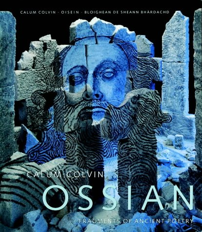 9781903278352: Calum Colvin - Ossian: Fragments of Ancient Poetry