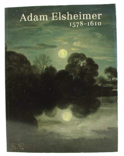 9781903278789: Adam Elsheimer, 1578-1610