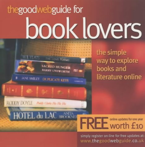 9781903282427: The Good Web Guide for Book Lovers: The Simple Way to Explore Books and Literature Online