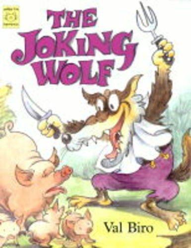 The Joking Wolf: A Hungarian Folk-tale: Biro, Val