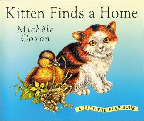 9781903285220: Kitten Finds a Home: A Lift-The-Flap Book