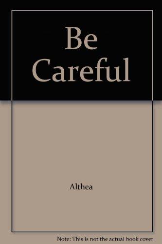 9781903285817: Be Careful