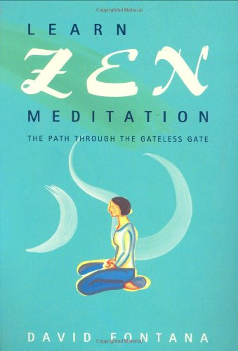 Learn Zen Meditation: The path through the gateless Gate