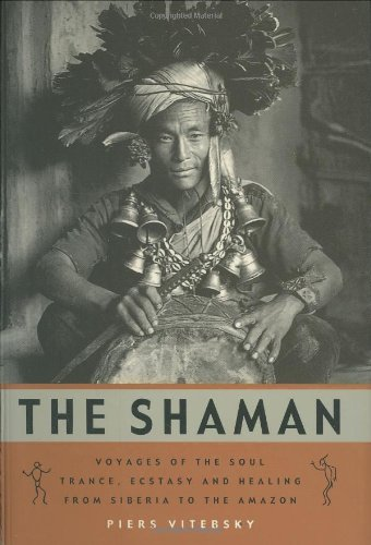 9781903296189: The Shaman, The: Voyages of the Soul - Trance, Ecstasy and Healing from Siberia to the Amazon