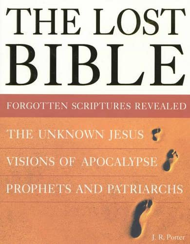 Reference Classics: The Lost Bible: Forgotten Scriptures: Porter, J. R.