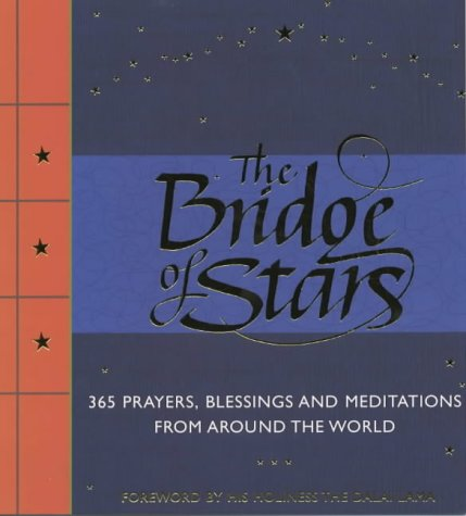 9781903296271: THE BRIDGE OF STARS: 365 Prayers, Blessings and Meditations from Around the World