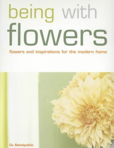 9781903296325: Being with Flowers: Flowers and Inspirations for the Modern Home
