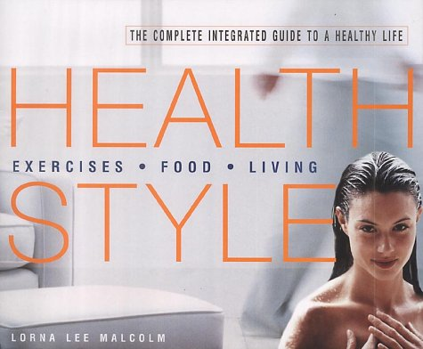 9781903296547: Health Style: The Complete Integrated Guide to a Healthy Life