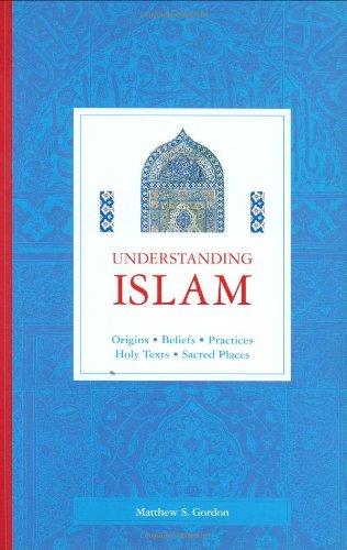 9781903296745: Understanding Islam: Origins * Beliefs * Practices * Holy Texts * Sacred Places