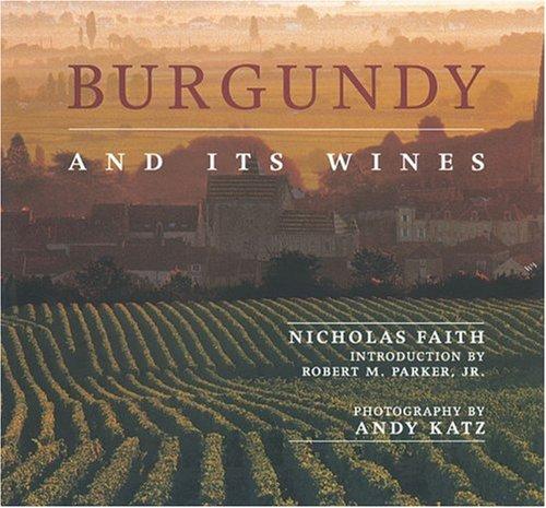 Burgundy and Its Wines: Faith, Nicholas