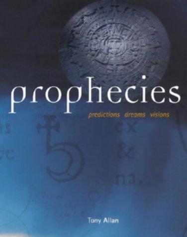9781903296851: Prophecies: Predictions, Dreams, Visions