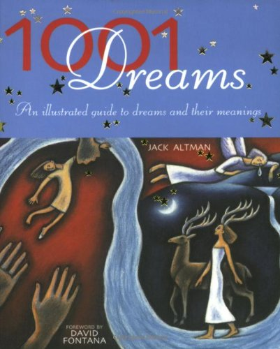 1001 DREAMS; ILLUSTRATED GUIDE TO DREAMS & MEANINGS