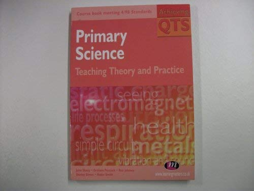 9781903300060: Primary Science: Teaching Theory and Practice (Achieving QTS)