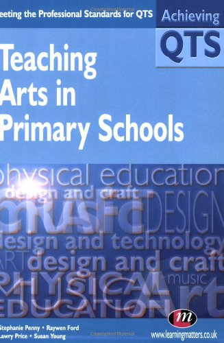 Teaching Primary Art and Design (Achieving QTS Series)