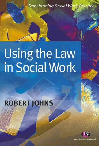 9781903300848: Using the Law in Social Work (Transforming Social Work Practice Series)