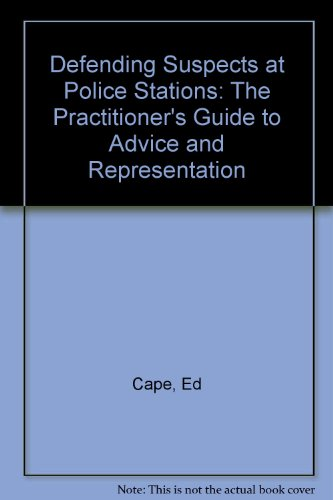 9781903307212: Defending Suspects at Police Stations: The Practitioner's Guide to Advice and Representation