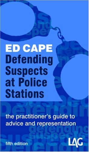 9781903307441: Defending Suspects at Police Stations: The Practitioner's Guide to Advice and Representation